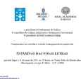 """Por el presente adjuntamos invitación para participar de la inauguración de la Exposición """"53 PÁXINAS DAS NOSAS LETRAS"""", la que tendrá lugar el próximo 11 de mayo a las 13 […]"""